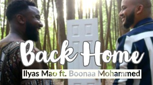 BACK HOME | ILYAS MAO FT. BOONAA MOHAMMED (OFFICIAL VIDEO)