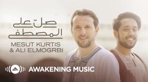 Mesut Kurtis & Ali Magrebi | Salli Alal Mustafa